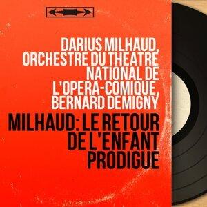 Darius Milhaud, Orchestre du Théâtre national de l'Opéra-Comique, Bernard Demigny 歌手頭像