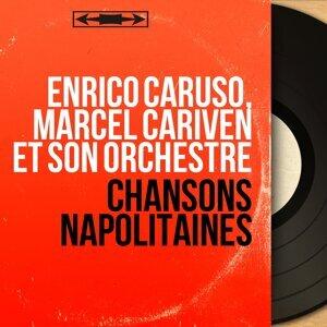 Enrico Caruso, Marcel Cariven et son orchestre 歌手頭像