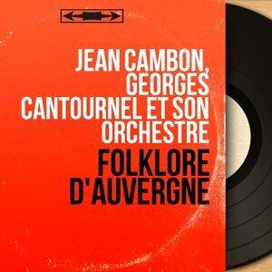 Jean Cambon, Georges Cantournel et son orchestre 歌手頭像