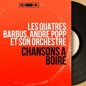 Les Quatres Barbus, André Popp et son orchestre 歌手頭像