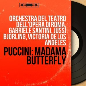 Orchestra del Teatro dell'Opera di Roma, Gabriele Santini, Jussi Björling, Victoria de los Ángeles 歌手頭像