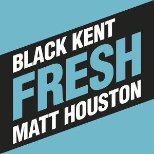Matt Houston,Black Kent アーティスト写真