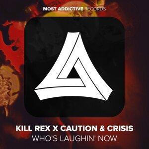 Kill Rex, Caution & Crisis アーティスト写真