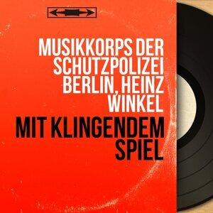 Musikkorps der Schutzpolizei Berlin, Heinz Winkel 歌手頭像