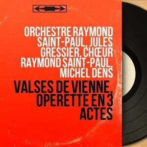 Orchestre Raymond Saint-Paul, Jules Gressier, Chœur Raymond Saint-Paul, Michel Dens アーティスト写真