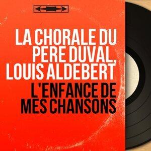 La Chorale du Père Duval, Louis Aldebert 歌手頭像