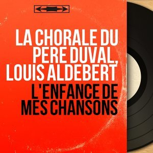 La Chorale du Père Duval, Louis Aldebert アーティスト写真