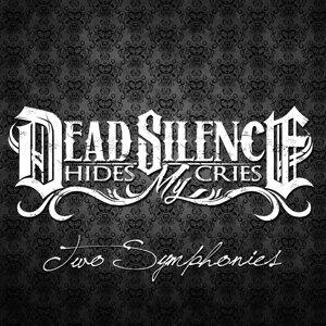 Dead Silence Hides My Cries