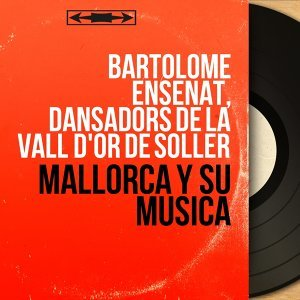Bartolomé Enseñat, Dansadors de la Vall d'Or de Sóller 歌手頭像