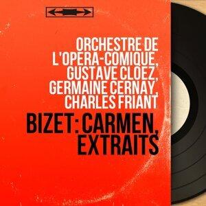 Orchestre de l'Opéra-Comique, Gustave Cloëz, Germaine Cernay, Charles Friant 歌手頭像