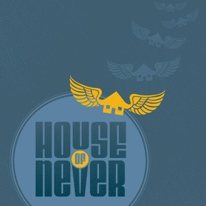 House of Never 歌手頭像