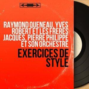 Raymond Queneau, Yves Robert et les Frères Jacques, Pierre Philippe et son orchestre 歌手頭像
