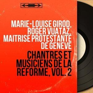 Marie-Louise Girod, Roger Vuataz, Maîtrise protestante de Genève アーティスト写真