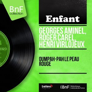 Georges Aminel, Roger Carel, Henri Virlojeux 歌手頭像
