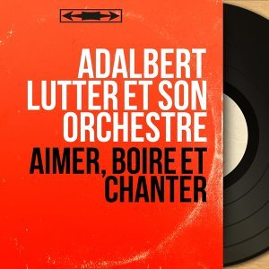 Adalbert Lutter et son orchestre 歌手頭像