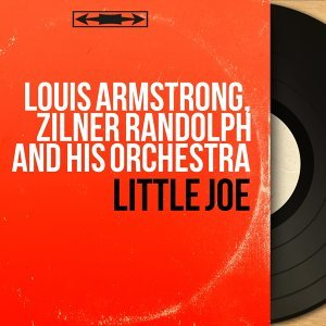 Louis Armstrong, Zilner Randolph and His Orchestra 歌手頭像