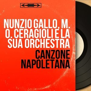 Nunzio Gallo, M. O. Ceragioli e la sua orchestra 歌手頭像