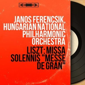 János Ferencsik, Hungarian National Philharmonic Orchestra 歌手頭像