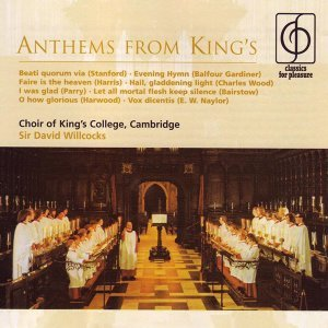 Choir of King's College, Cambridge/Sir David Willcocks
