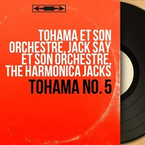 Tohama et son orchestre, Jack Say et son orchestre, The Harmonica Jacks アーティスト写真