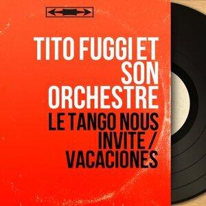 Tito Fuggi et son orchestre 歌手頭像