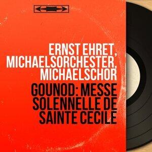 Ernst Ehret, Michaelsorchester, Michaelschor 歌手頭像