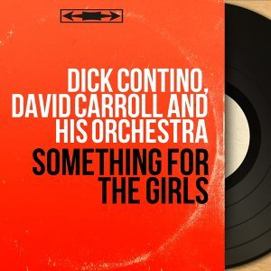 Dick Contino, David Carroll and His Orchestra 歌手頭像