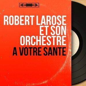 Robert Larose et son orchestre 歌手頭像