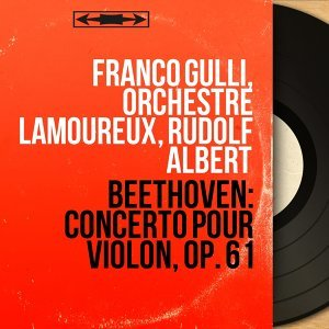 Franco Gulli, Orchestre Lamoureux, Rudolf Albert アーティスト写真
