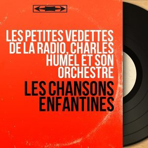 Les petites vedettes de la radio, Charles Humel et son orchestre 歌手頭像