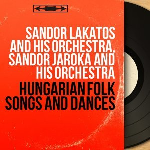 Sandor Lakatos and His Orchestra, Sandor Jaroka and His Orchestra アーティスト写真