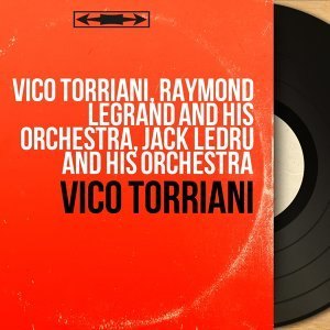 Vico Torriani, Raymond Legrand and His Orchestra, Jack Ledru and His Orchestra 歌手頭像