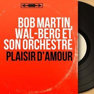 Bob Martin, Wal-Berg et son orchestre 歌手頭像