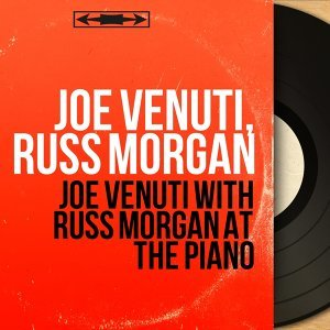 Joe Venuti, Russ Morgan 歌手頭像
