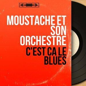 Moustache et son orchestre 歌手頭像