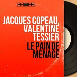Jacques Copeau, Valentine Tessier 歌手頭像