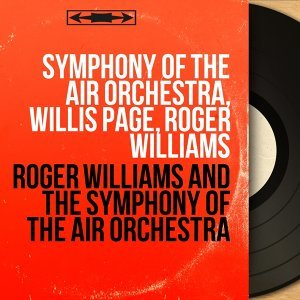 Symphony of the Air Orchestra, Willis Page, Roger Williams アーティスト写真