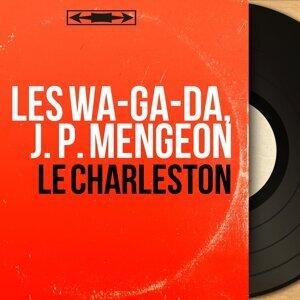 Les Wa-ga-da, J. P. Mengeon 歌手頭像