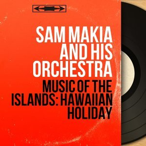 Sam Makia and His Orchestra 歌手頭像