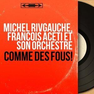 Michel Rivgauche, François Aceti et son orchestre アーティスト写真