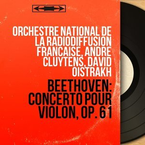 Orchestre national de la Radiodiffusion Française, André Cluytens, David Oistrakh アーティスト写真
