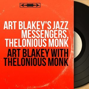 Art Blakey's Jazz Messengers, Thelonious Monk