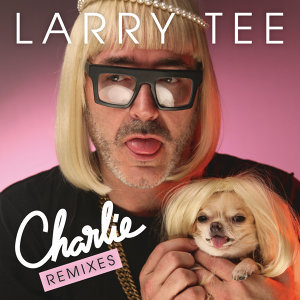 Larry Tee feat. Charlie Le Mindu 歌手頭像