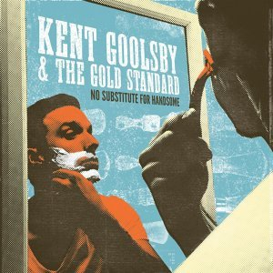 Kent Goolsby & the Gold Standard 歌手頭像
