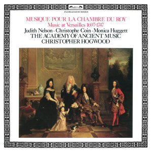 Monica Huggett,Christophe Coin,The Academy of Ancient Music,Christopher Hogwood,Judith Nelson 歌手頭像