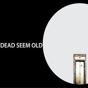 Dead Seem Old 歌手頭像