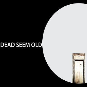 Dead Seem Old アーティスト写真