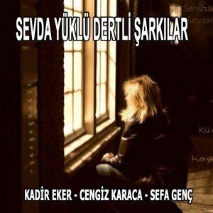 Kadir Eker, Cengiz Karaca, Sefa Genç アーティスト写真