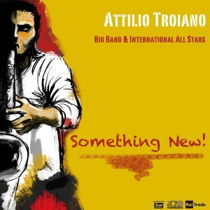 Attilio Troiano Big Band & International All Stars 歌手頭像