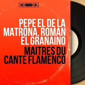 Pepe el de la Matrona, Roman el Granaino 歌手頭像